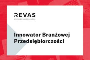 Innowator Branzowej Przedsiębiorczości Revas